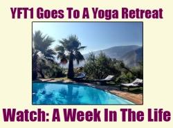YFT1 Goes To A Yoga Retreat